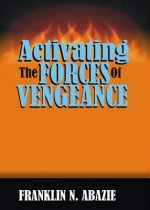 ACTIVATING THE FORCES OF VENGEANCE