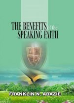 THE BENEFIT OF THE SPEAKING FAITH