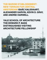 The Marine Etablissement: Edward P. Bass Distinguished Visiting Architecture Fellowship