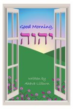 Good Morning, YHVH