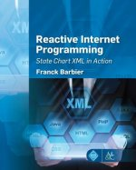 Reactive Internet Programming: State Chart XML in Action