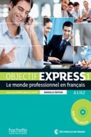 Objectif Express Nouvelle Edition W/CD: Le Monde Professionnel En Francais [With DVD ROM]