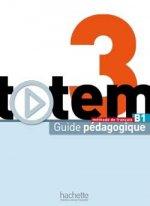 Totem: Niveau 3 Guide Pedagogique