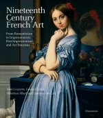 Nineteenth Century French Art: From Romanticism to Impressionism, Post-Impressionism, and Art Nouveau