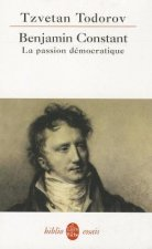 Benjamin Constant, La Passion Democratique