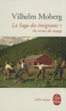La Saga Des Emigrants Tome 5: Au Terme Du Voyage