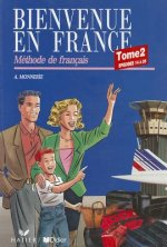 Bienvenue En France Tome 2 - Methode de Francais