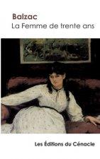 Femme de trente ans de Balzac (edition enrichie)