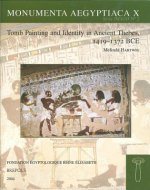 Tomb Painting and Identity in Ancient Thebes, 1419-1372 BCE