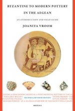 Byzantine to Modern Pottery in the Aegean: An Introduction and Field Guide