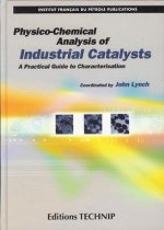 Physico-Chemical Analysis of Industrial Catalysts: A Practical Guide to Characterisation