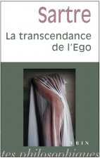 Jean-Paul Sartre: La Transcendance de L'Ego: Esquisse D'Une Description Phenomenologique