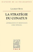 La Strategie Du Conatus: Affirmation Et Resistance Chez Spinoza
