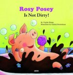 Rosy Posey Is Not Dirty!