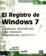 REGISTRO DE WINDOWS 7, EL. ARQUITECTURA, ADMINISTRACION, SCR