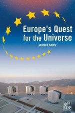 Europe 's Quest for the Universe