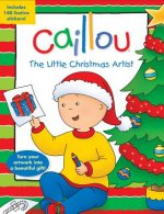 Caillou: The Little Christmas Artist [With Sticker(s)]