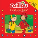 Caillou, Emma's Extra Snacks: Living with Diabetes