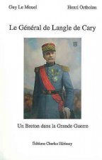 Le General de Langle de Cary: Un Breton Dans La Grande Guerre