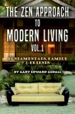 The Zen Approach to Modern Living Vol 1
