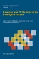 Facetten des IT-Outsourcings intelligent nutzen