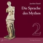Die Sprache des Mythos 2, Dionysos, Apollon, Aphrodite, 2 Audio-CDs