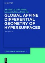Global Affine Differential Geometry of Hypersurfaces