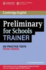 Cambridge Preliminary English Test for Schools Trainer. Practice Tests without answers
