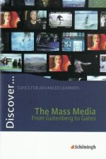 Discover. Mass Media - From Gutenberg to Gates: Schülerheft