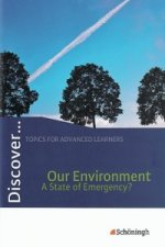 Discover. Our Environment - A State of Emergency?: Schülerheft