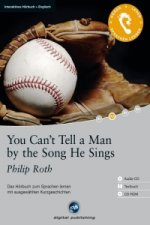 You Can't Tell a Man by the Song He Sings - Interaktives Hörbuch Englisch