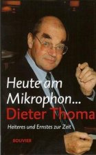 Heute am Mikrophon... Dieter Thoma