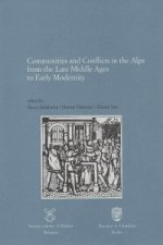Communities and Conflicts in the Alps from the Late Middle Ages to Early Modernity