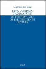 Latin Averroes Translations of the First Half of the Thirteenth Century