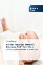 Kurdish Pregnant Women's Emotions And Their Effect