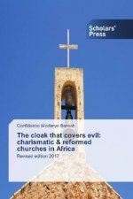 The cloak that covers evil: charismatic & reformed churches in Africa