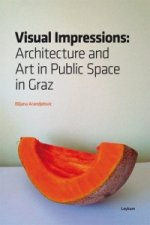 Visual Impressions. Architecture and Art in Public Space in Graz