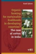 Organic farming for sustainable livelihoods in developing countries? The case of cotton in India