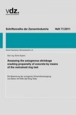 Schriftenreihe der Zementindustrie, Heft 77: Assessing the autogenous shrinkage cracking propensity of concrete by means of the restrained ring test