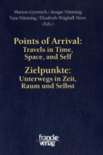 Points of Arrival: Travels in Time, Space, and Self / Zielpunkte: Unterwegs in Zeit, Raum und Selbst