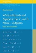 Wirtschaftskunde und Algebra in der 7. und 8. Klasse an Waldorfschulen. Aufgabenheft