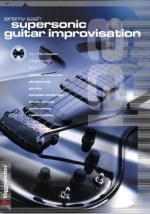 Supersonic Guitar Improvisation. Inkl. Play-Along CD