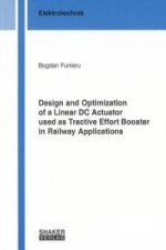Design and Optimization of a Linear DC Actuator used as Tractive Effort Booster in Railway Applications