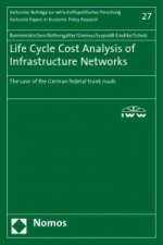 Life Cycle Cost Analysis of Infrastructure Networks