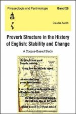 Proverb Structure in the History of English: Stability and Change