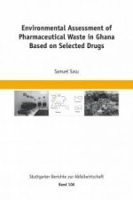 Environmental Assessment of Pharmaceutical Waste in Ghana Based on Selected Drugs