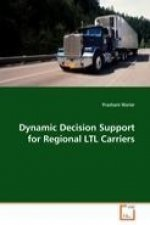 Dynamic Decision Support for Regional LTL Carriers