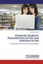 University Students' Perceived Ease of Use and Intention to Use