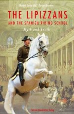 The Lipizzans and the Spanish Riding School