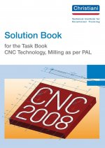 Solution Book for the Task Book - CNC Technology, Milling as per PAL